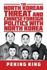 The North Korean Threat and Chinese Foreign Politics with North Korea Cover Image