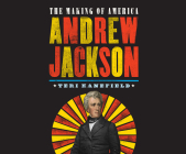Andrew Jackson: The Making of America Cover Image