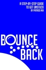 Bounce Back: A step-by-step guide to get unstuck Cover Image