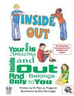 Inside Out: Your Body is Amazing Inside and Out and Belongs Only To You Cover Image
