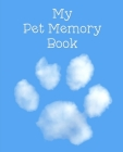 My Pet Memory Book: To Help A Child Through The Loss Of Their Pet Cover Image