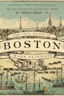 The City-State of Boston: The Rise and Fall of an Atlantic Power, 1630-1865 Cover Image