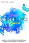 Rapid Weight Loss Hypnosis: A Natural Guide For Women To Improve Food Psychology & Stop Emotional Eating with Meditation & Gastric Band Hypnosis + Cover Image