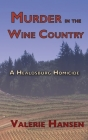 Murder in the Wine Country: A Healdsburg Homicide Cover Image