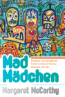 Mad Mädchen: Feminism and Generational Conflict in Recent German Literature and Film Cover Image