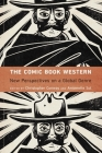 The Comic Book Western: New Perspectives on a Global Genre (Postwestern Horizons) Cover Image
