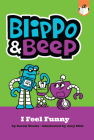 Blippo and Beep: I Feel Funny Cover Image