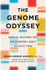 The Genome Odyssey: Medical Mysteries and the Incredible Quest to Solve Them Cover Image