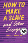 How to Make a Slave and Other Essays (21st Century Essays) Cover Image