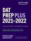DAT Prep Plus 2021-2022: 2 Practice Tests Online + Proven Strategies (Kaplan Test Prep) Cover Image