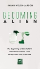 Becoming Alien: The Beginning and End of Evil in Science Fiction's Most Idiosyncratic Film Franchise (Reel Spirituality Monograph) Cover Image