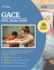 GACE ESOL Study Guide 2019-2020: Test Prep and Practice Test Questions for the GACE English to Speakers of Other Languages (619) Exam Cover Image