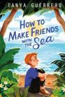 How to Make Friends with the Sea Cover Image