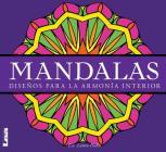 Mandalas - Diseños para la armonía interior: Diseños para la armonía interior Cover Image