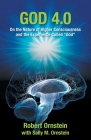 God 4.0: On the Nature of Higher Consciousness and the Experience Called God Cover Image
