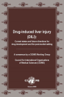 Drug-Induced Liver Injury (DILI): Current Status and Future Directions for Drug Development and the Post-Market Setting. (Cioms Publication) Cover Image