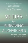 Surviving Alzheimer's: 25 TIPS for Caregivers: ...And More Confessions from a Caregiver Cover Image