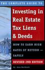 The Complete Guide to Investing in Real Estate Tax Liens & Deeds: How to Earn High Rates of Return - Safely Revised 2nd Edition Cover Image