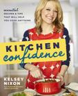 Kitchen Confidence: Essential Recipes and Tips That Will Help You Cook Anything Cover Image