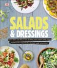 Salads and Dressings: Over 100 Delicious Dishes, Jars, Bowls, and Sides Cover Image