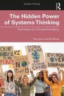 The Hidden Power of Systems Thinking: Governance in a Climate Emergency Cover Image