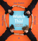 Watch This!: A Book about Making Shapes Cover Image