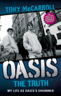 Oasis: The Truth: My Life as Oasis's Drummer Cover Image