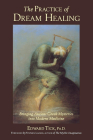 Practice of Dream Healing: Bringing Ancient Greek Mysteries into Modern Medicine Cover Image