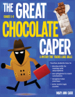 The Great Chocolate Caper, Grades 5-8: A Mystery That Teaches Logic Skills Cover Image