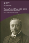 Thomas Frederick Tout (1855–1929): refashioning history for the twentieth century (IHR Conference Series) Cover Image