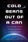 Cold Beans Out of a Can: From Teenage Aircraft Mechanic and Pilot to Apollo Engineer Cover Image