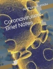 Coronaviruses: Brief Notes: - Book 1 - Cover Image