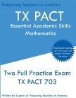TX PACT Essential Academic Skills Mathematics: Two Full Practice Exam - 2020 Exam Questions - Free Online Tutoring Cover Image
