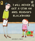 I Will Never Get a Star on Mrs. Benson's Blackboard Cover Image
