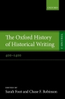 The Oxford History of Historical Writing: Volume 2: 400-1400 Cover Image