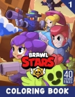 Brawl Stars Coloring Book Vol1: Build Early Learning Confident And Foundational Skills Through Many Coloring Activities With Adorable Designs Of Brawl Cover Image