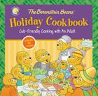 The Berenstain Bears' Holiday Cookbook: Cub-Friendly Cooking with an Adult Cover Image