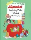 Alphabet Handwriting Practice Workbook: A Fun Alphabet Book to Practice Writing for Kids, Workbook for Preschool, Kindergarten, Tracing Books for Todd Cover Image