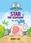 Surviving the Wild: Star the Elephant Cover Image