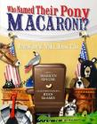 Who Named Their Pony Macaroni?: Poems About White House Pets Cover Image