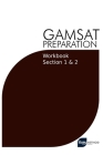 GAMSAT Preparation Workbook Sections 1 & 2: GAMSAT Style Questions And Step-By-Step Solutions for Section 1 & 2 Cover Image