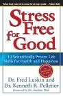 Stress Free for Good: 10 Scientifically Proven Life Skills for Health and Happiness Cover Image