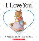 I Love You: A Keepsake Storybook Collection (Caroline Jayne Church) Cover Image