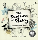 The Science of Story: Mastering Your Nature Cover Image