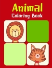 Animal Coloring Book: Fun and Cute Coloring Book for Children, Preschool, Kindergarten age 3-5 Cover Image