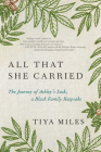 All That She Carried: The Journey of Ashley's Sack, a Black Family Keepsake Cover Image