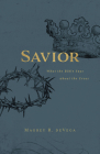 Savior: What the Bible Says about the Cross Cover Image