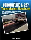 Torqueflite A-727 Transmission Handbook HP1399: How to Rebuild or Modify Chrysler's A-727 Torqueflite for All Applications Cover Image