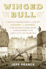 Winged Bull: The Extraordinary Life of Henry Layard, the Adventurer Who Discovered the Lost City of Nineveh Cover Image