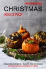 Christmas Recipes: Best Vegetarian Christmas Cookbook for Dummies (Holiday Casserole Recipes for a Wonderful, Stress-free Christmas) Cover Image